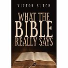 What the Bible Really Says by Victor Sutch (Paperback / softback, 2014)