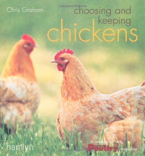 1 of 1 - Choosing and Keeping Chickens,Chris Graham- 9780600614388