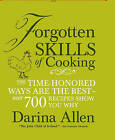 Forgotten Skills of Cooking: The Time-Honored Ways are the Best--Over 700 Recipes Show You Why by Darina Allen (Hardback)