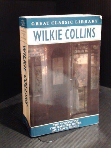 "Wilkie Collins Omnibus: ""Moonstone"", ""Haunted Hotel"", ""My Lady's Money"" (Great,"