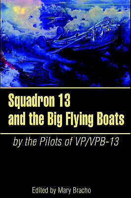 1 of 1 - NEW Squadron 13 and the Big Flying Boats