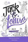 Jack & Louisa: Act 2 by Kate Wetherhead, Andrew Keenan-Bolger (Hardback)