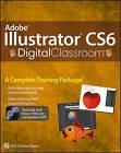 Adobe Illustrator CS6 Digital Classroom by Jennifer Smith, AGI Creative Team (Paperback, 2012)