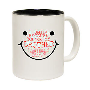 Image Is Loading I Smile Because Youre My Brother Tea Novelty