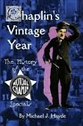 Chaplin's Vintage Year: The History of the Mutual-Chaplin Specials by Michael J Hayde (Paperback / softback, 2013)