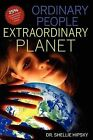 Ordinary People Extraordinary Planet by Shellie Hipsky (Paperback / softback, 2011)