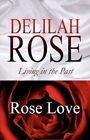 Delilah Rose Love Myth Legend Told as Fiction America Star Books 9781456051440