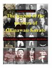 The Legend of the Masters of Okinawan Karate: Biographies, Curiosities and Mysteries by Emanuel Giordano (Paperback / softback, 2016)