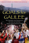 Goals from Galilee: The Triumphs and Traumas of the Sons of Sakhnin, Israel's Arab Football Club by Jerrold Kessel, Pierre Klochendler (Hardback, 2010)