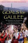 Goals from Galilee: The Triumphs and Traumas of the Sons of Sakhnin, Israel's Arab Football Club by Jerrold Kessel, Pierre Klochendler (Hardback, 2010)