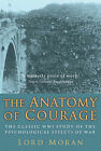 The Anatomy of Courage: The Classic WWI Study of the Psychological Effects of War by Lord John Moran (Paperback, 2007)