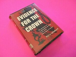 Evidence For The Crown by Molly Lefebure 1955 1st Edition 1st Print Hardcover DJ