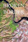 Broken Border 9781440140945 by James Fleming Paperback