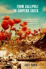 From Gallipoli to Coopers Creek by Cate Davis (Paperback, 2015)