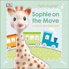 Sophie La Girafe: On the Move by Dawn Sirett, DK (Board book, 2016)