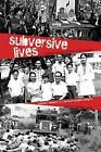 Subversive Lives: A Family Memoir of the Marcos Years by Susan F. Quimpo, Nathan Quimpo (Hardback, 2016)