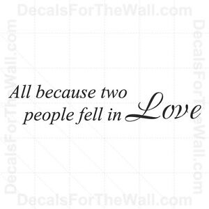 Love Wall Quotes Inspiration All Because Two People Fall In Love Wall Decal Vinyl Sticker Quote