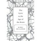 The Lyric in the Age of the Brain by Nikki Skillman (Hardback, 2016)