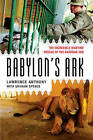 Babylon's Ark: The Incredible Wartime Rescue of the Baghdad Zoo by Lawrence Anthony (Paperback, 2008)