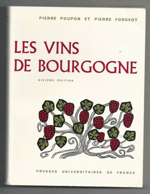 Les Vins De Bourgogne - Poupon Forgeot - Presses Universitaires De France - 1972