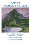 Divine Reason and Rhyme: Access Higher Guidance and Nature's Wisdom by Sundae Merrick (Paperback, 2005)