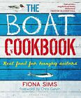 The Boat Cookbook: Real Food for Hungry Sailors by Fiona Sims (Paperback, 2014)