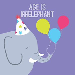 Age is Irrelephant Birthday Greeting Card for Royal Trinity Hospice Charity