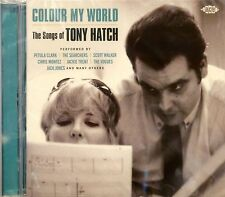 Colour My World - The Songs of TONY HATCH - 25 VA Tracks - ACE #1399