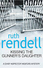 Kissing the Gunner's Daughter: (A Wexford Case) by Ruth Rendell (Paperback,...