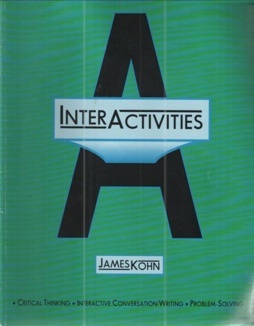 Interactivities by James Kohn (1994, Paperback) - Critical Thinking...