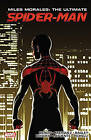 Miles Morales: Ultimate Spider-Man Ultimate Collection Book 3: 3 by Brian Bendis (Paperback, 2015)