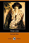 Three Lives: Stories of the Good Anna, Melanctha and the Gentle Lena (Dodo Press) by Ms. Gertrude Stein (Paperback / softback, 2006)