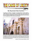 The Cause of Liberty by Raymond Gardner (Paperback, 2011)