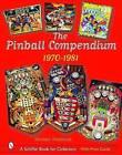The Pinball Compendium: 1970-1981 by Michael Shalhoub (Hardback, 2004)