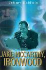 Jake McCarthy, Ironwood by Jeffrey Baldwin (Paperback / softback, 2000)