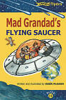 Mad Grandad's Flying Saucer by Oisin McGann (Paperback, 2003)