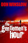 The Gentlemen's Hour by Don Winslow (Paperback, 2009)