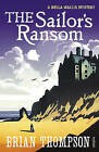 The Sailor's Ransom: A Bella Wallis Mystery by Brian Thompson (Paperback, 2010)