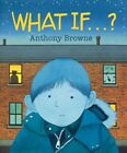 What If...? by Anthony Browne (Paperback, 2014)