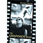 The Unspoken Word 9780595320158 by Orlando Trevino Book