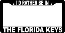 I'D RATHER BE IN THE FLORIDA KEYS License Plate Frame