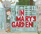 in Mary's Garden by Tina and Carson Kugler 9780544272200 Hardback 2015