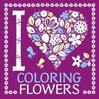 I Heart Coloring Flowers by Price Stern Sloan (Paperback / softback, 2015)