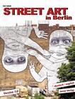Street Art in Berlin von Kai Jakob (2015, Taschenbuch)