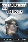 Thoughts Are Things by Prentice Mulford (Paperback / softback, 2007)