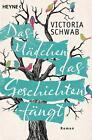 Das Mädchen, das Geschichten fängt von Victoria Schwab (2014, Taschenbuch)