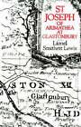 St Joseph of Arimathea at Glastonbury by Lionel Smithett Lewis (Paperback, 2004)