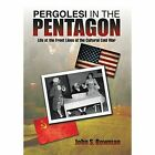 Pergolesi in the Pentagon: Life at the Front Lines of the Cultural Cold War by John S Bowman (Hardback, 2014)