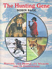 The Hunting Gene: Hunting - Its People, Its Wildlife and Its Countryside by Robin Page (Hardback, 2000)