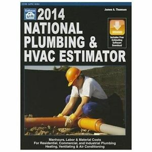 2014 national plumbing and hvac estimator manhours labor and material costs for residential commercial and industrial plumbing heating - Hvac Estimator